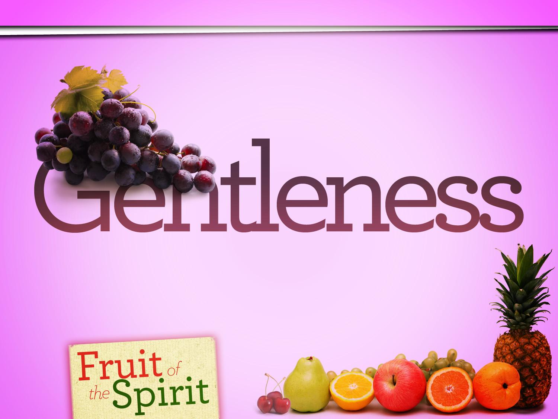 God's Breath Publications » FRUIT OF THE SPIRIT – GENTLENESS